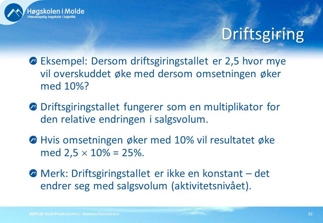 Driftsgiring Eksempel: Dersom driftsgiringstallet er 2,5 hvor mye vil overskuddet øke med dersom omsetningen øker med 10%