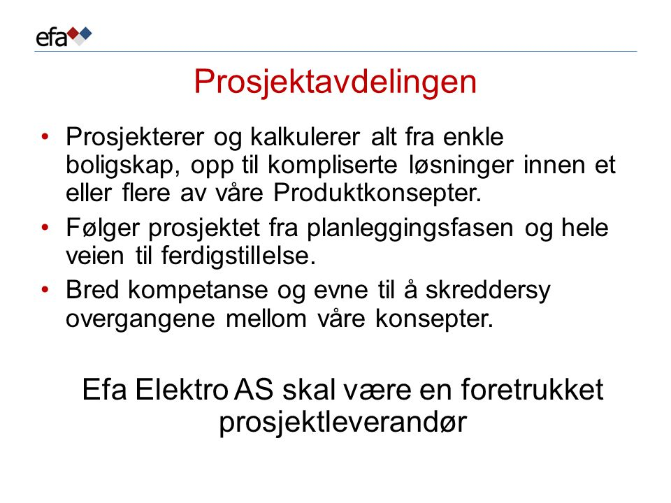 Efa Elektro AS skal være en foretrukket prosjektleverandør