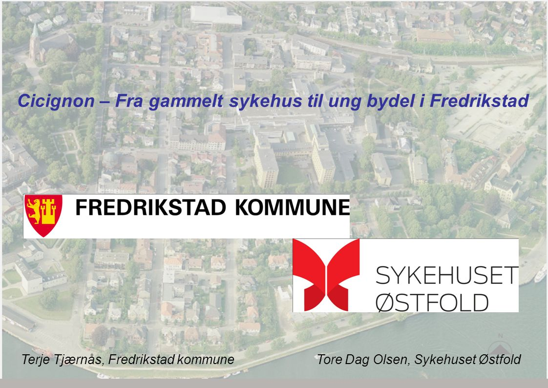 Cicignon – Fra gammelt sykehus til ung bydel i Fredrikstad