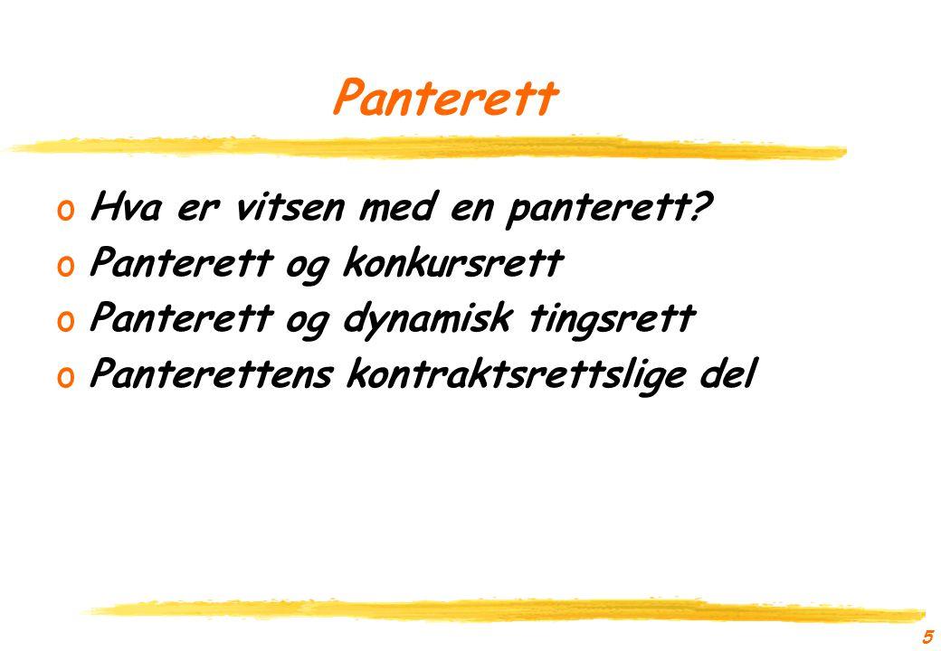 Panterett Hva er vitsen med en panterett Panterett og konkursrett