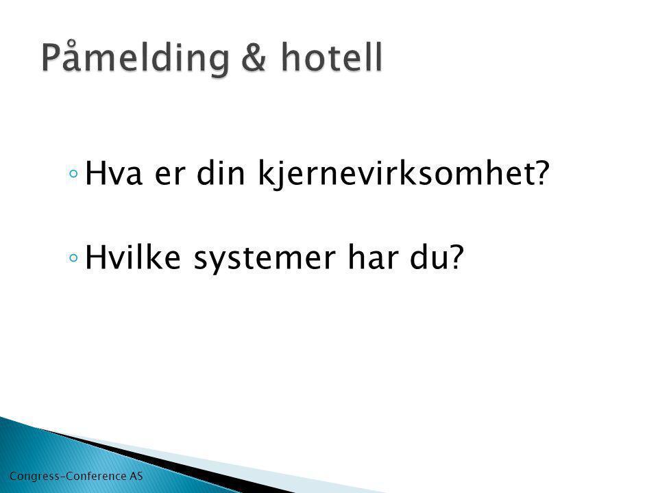 Påmelding & hotell Hva er din kjernevirksomhet