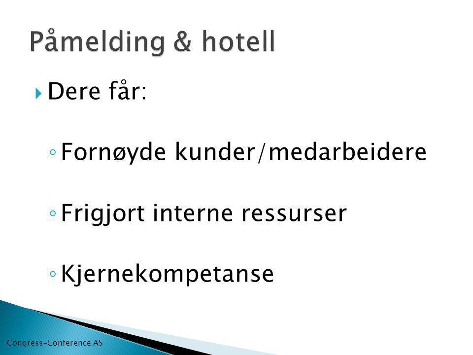 Påmelding & hotell Dere får: Fornøyde kunder/medarbeidere