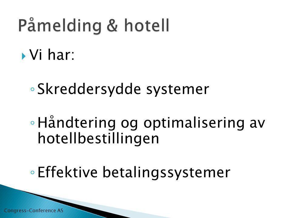 Påmelding & hotell Vi har: Skreddersydde systemer