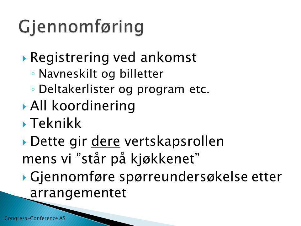 Gjennomføring Registrering ved ankomst All koordinering Teknikk