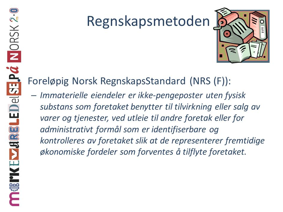 Regnskapsmetoden Foreløpig Norsk RegnskapsStandard (NRS (F)):