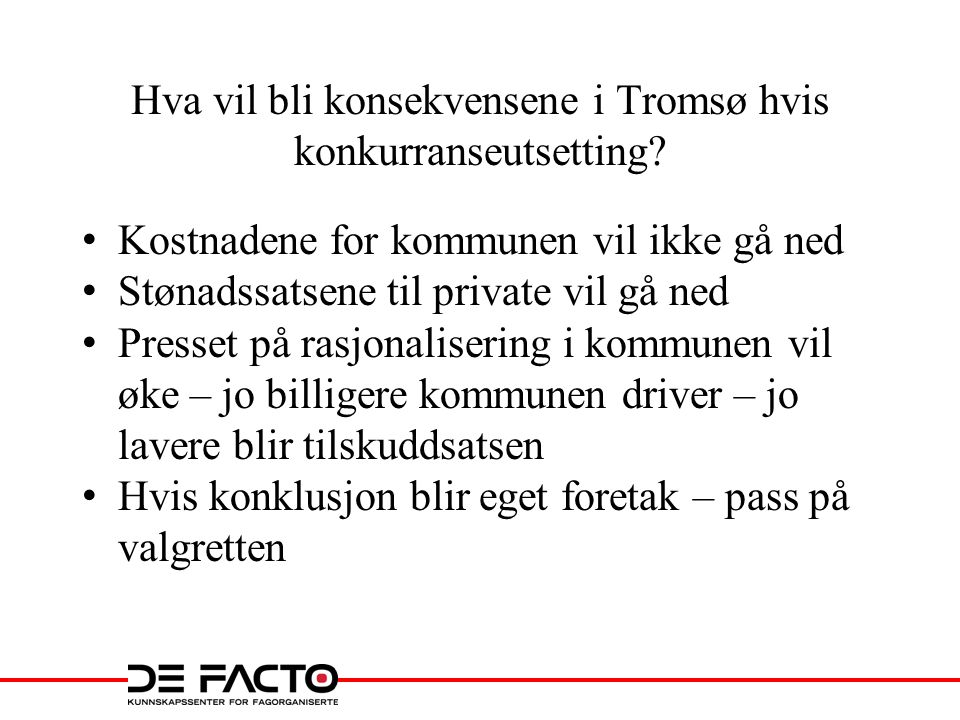 Hva vil bli konsekvensene i Tromsø hvis konkurranseutsetting