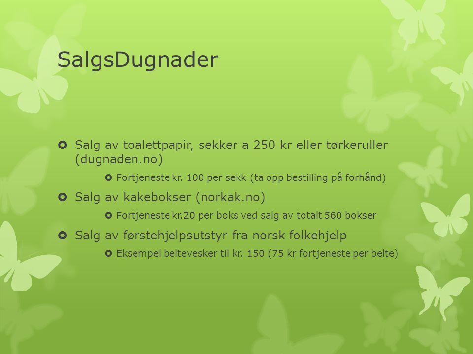 SalgsDugnader Salg av toalettpapir, sekker a 250 kr eller tørkeruller (dugnaden.no) Fortjeneste kr. 100 per sekk (ta opp bestilling på forhånd)