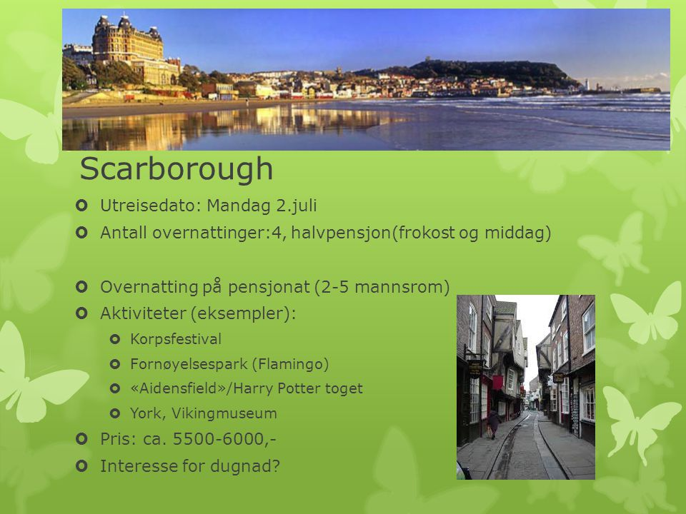 Scarborough Utreisedato: Mandag 2.juli
