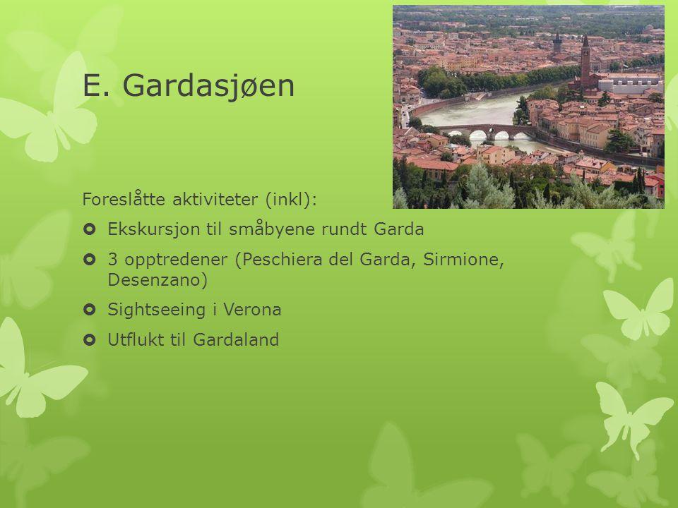 E. Gardasjøen Foreslåtte aktiviteter (inkl):