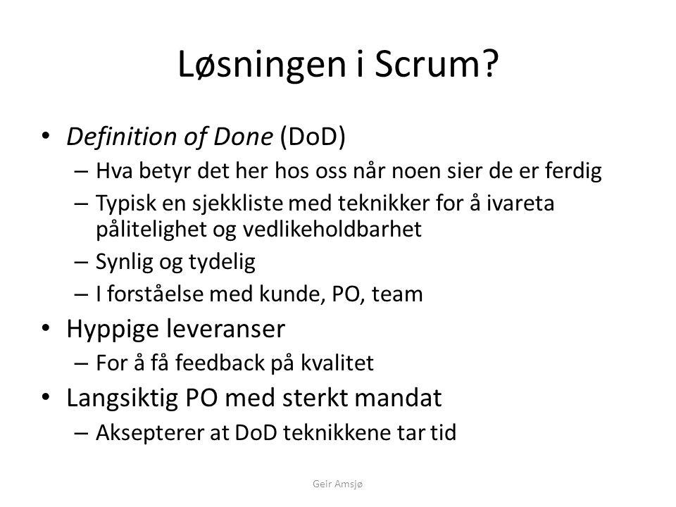 Løsningen i Scrum Definition of Done (DoD) Hyppige leveranser