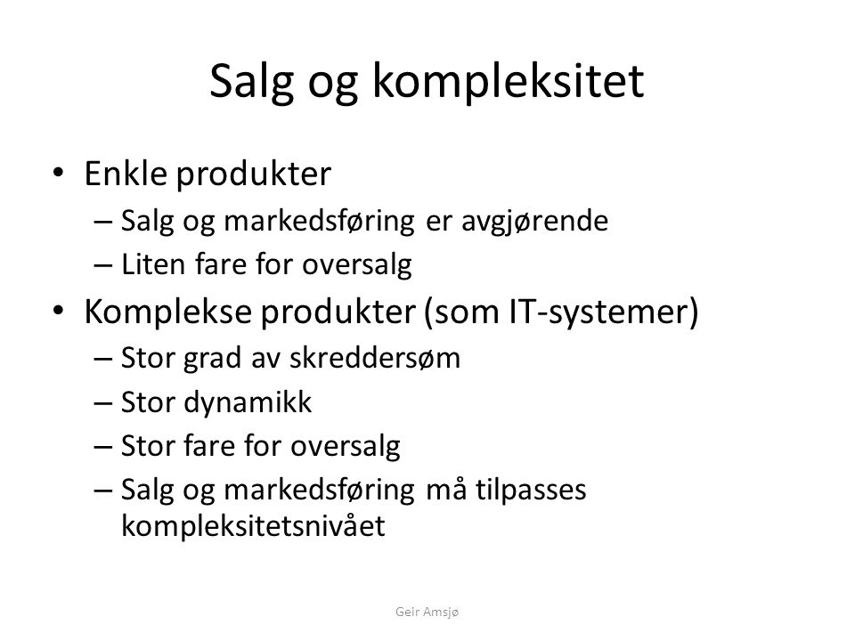 Salg og kompleksitet Enkle produkter