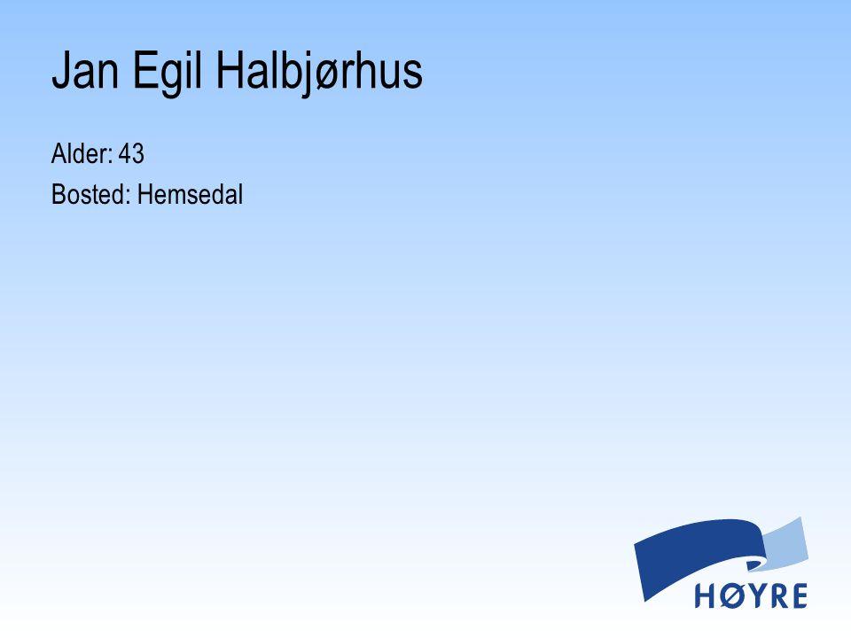 Jan Egil Halbjørhus Alder: 43 Bosted: Hemsedal