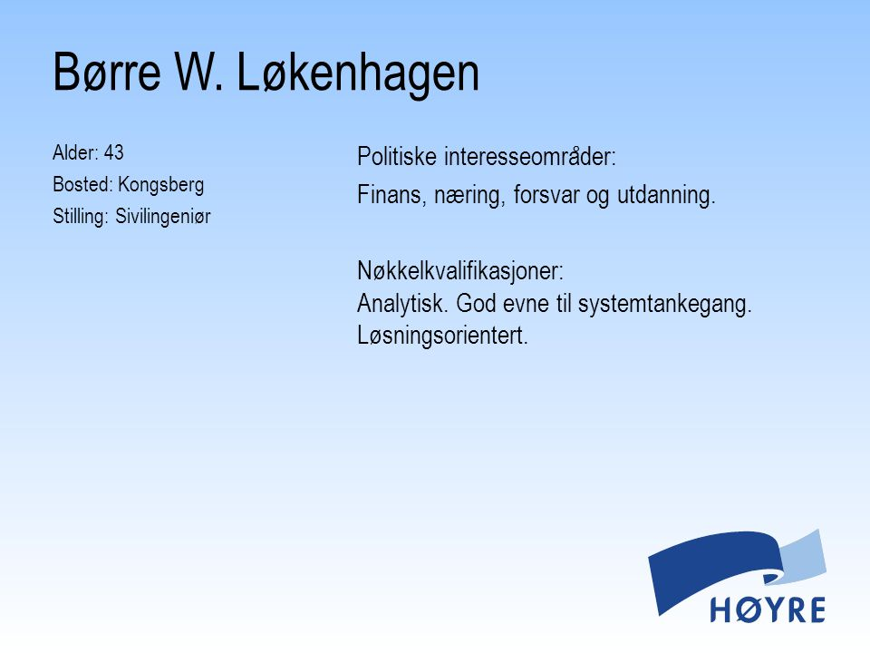 Børre W. Løkenhagen Alder: 43 Bosted: Kongsberg Stilling: Sivilingeniør