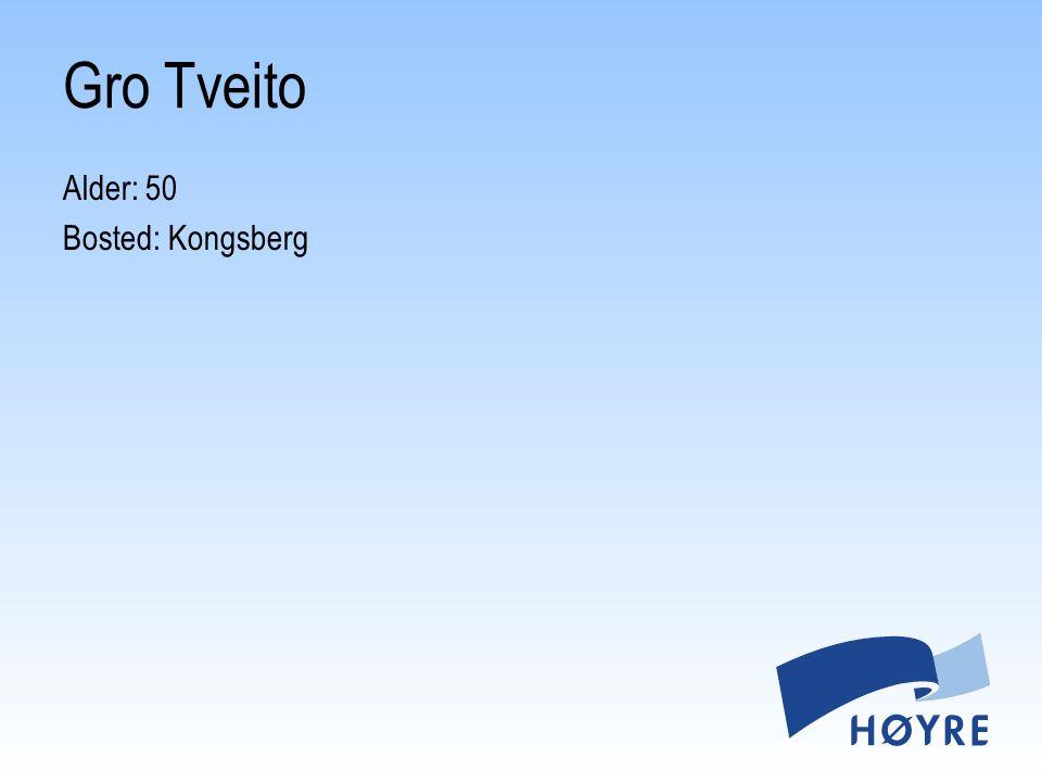 Gro Tveito Alder: 50 Bosted: Kongsberg