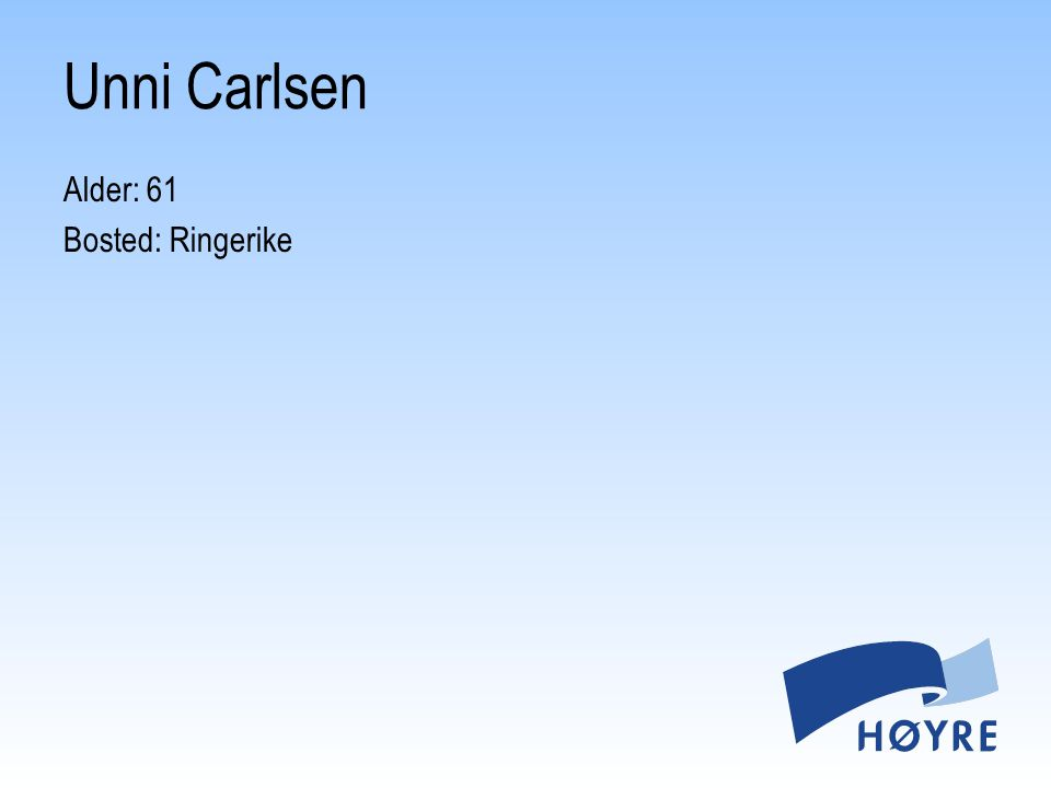 Unni Carlsen Alder: 61 Bosted: Ringerike