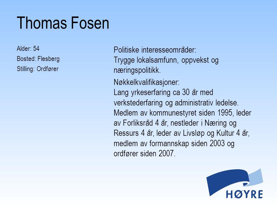 Thomas Fosen Alder: 54 Bosted: Flesberg Stilling: Ordfører