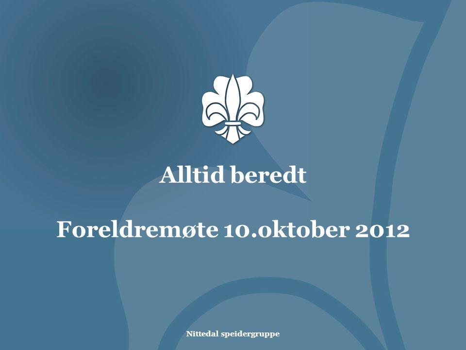 Alltid beredt Foreldremøte 10.oktober 2012