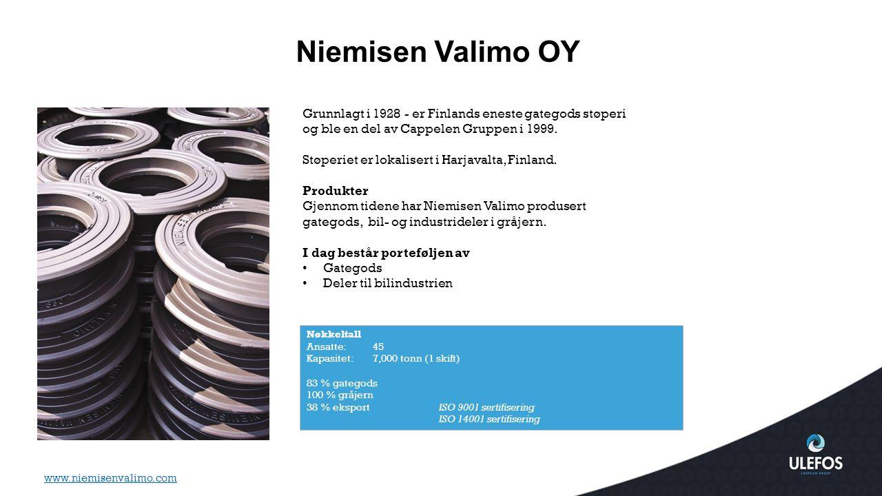 Niemisen Valimo OY Grunnlagt i 1928 - er Finlands eneste gategods støperi og ble en del av Cappelen Gruppen i 1999.