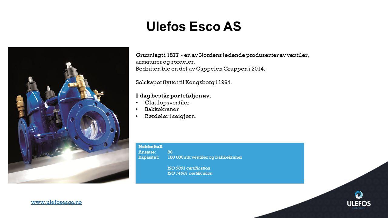 Ulefos Esco AS Grunnlagt i 1877 - en av Nordens ledende produsenter av ventiler, armaturer og rørdeler.