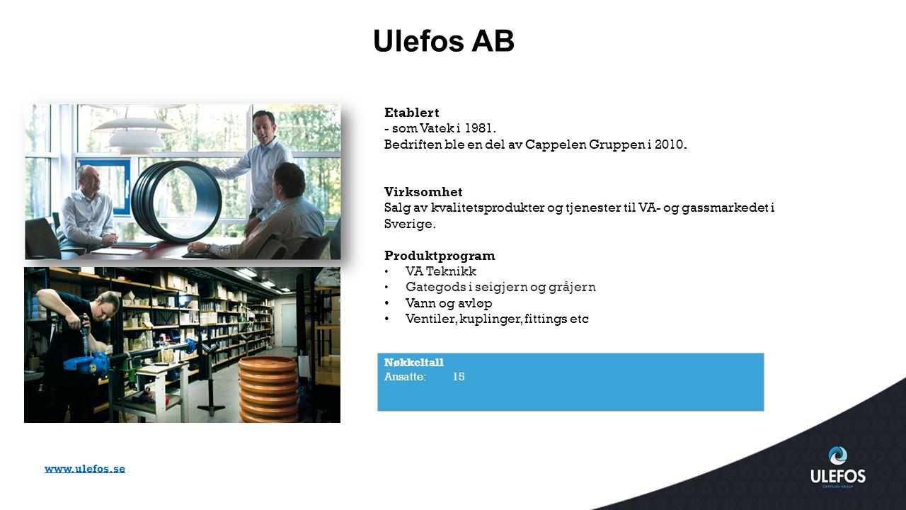 Ulefos AB Etablert. - som Vatek i 1981. Bedriften ble en del av Cappelen Gruppen i 2010. Virksomhet.