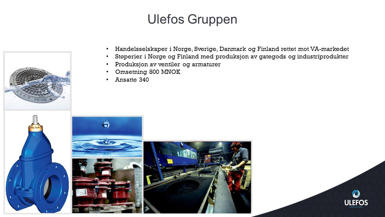 Ulefos Gruppen Handelsselskaper i Norge, Sverige, Danmark og Finland rettet mot VA-markedet.