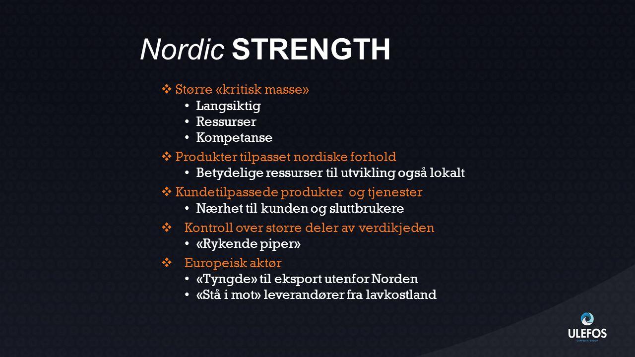 Nordic STRENGTH Større «kritisk masse» Langsiktig Ressurser Kompetanse