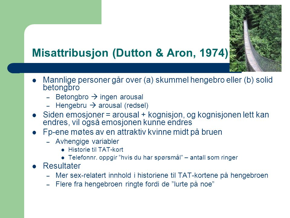 Misattribusjon (Dutton & Aron, 1974)