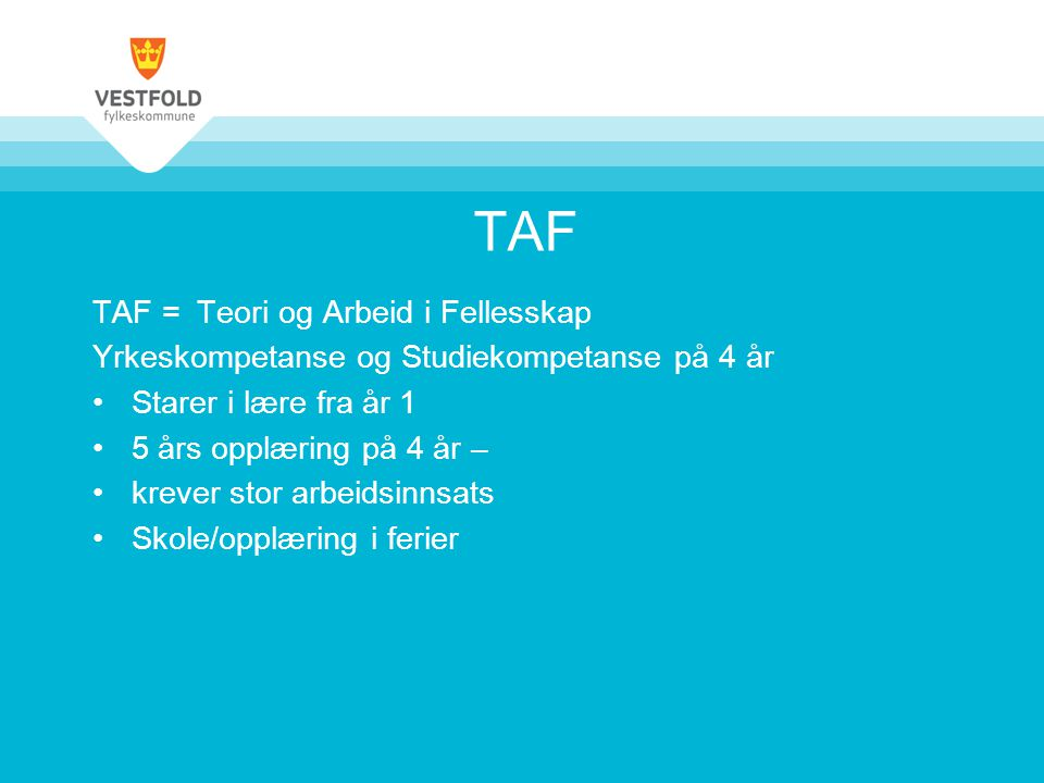TAF TAF = Teori og Arbeid i Fellesskap