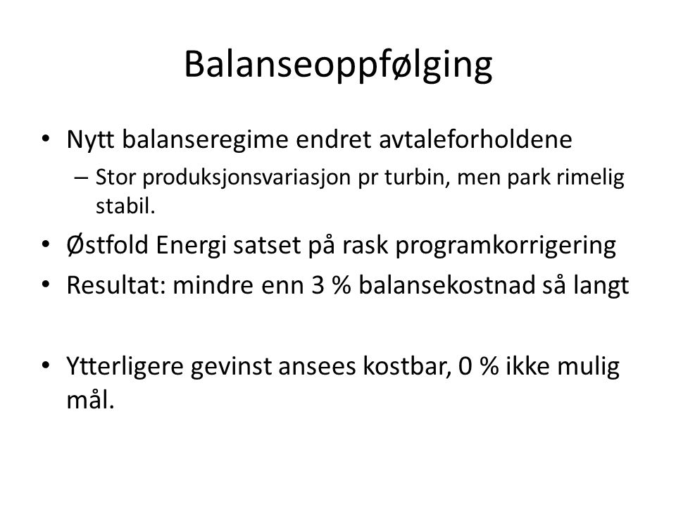 Balanseoppfølging Nytt balanseregime endret avtaleforholdene