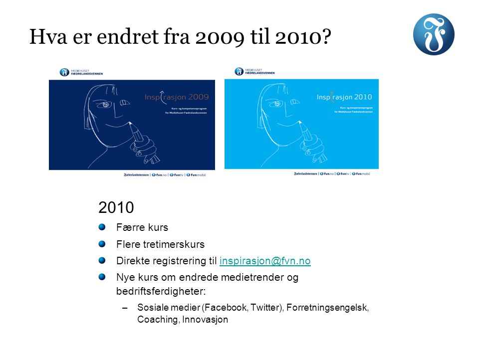 Hva er endret fra 2009 til 2010 2010 Færre kurs Flere tretimerskurs