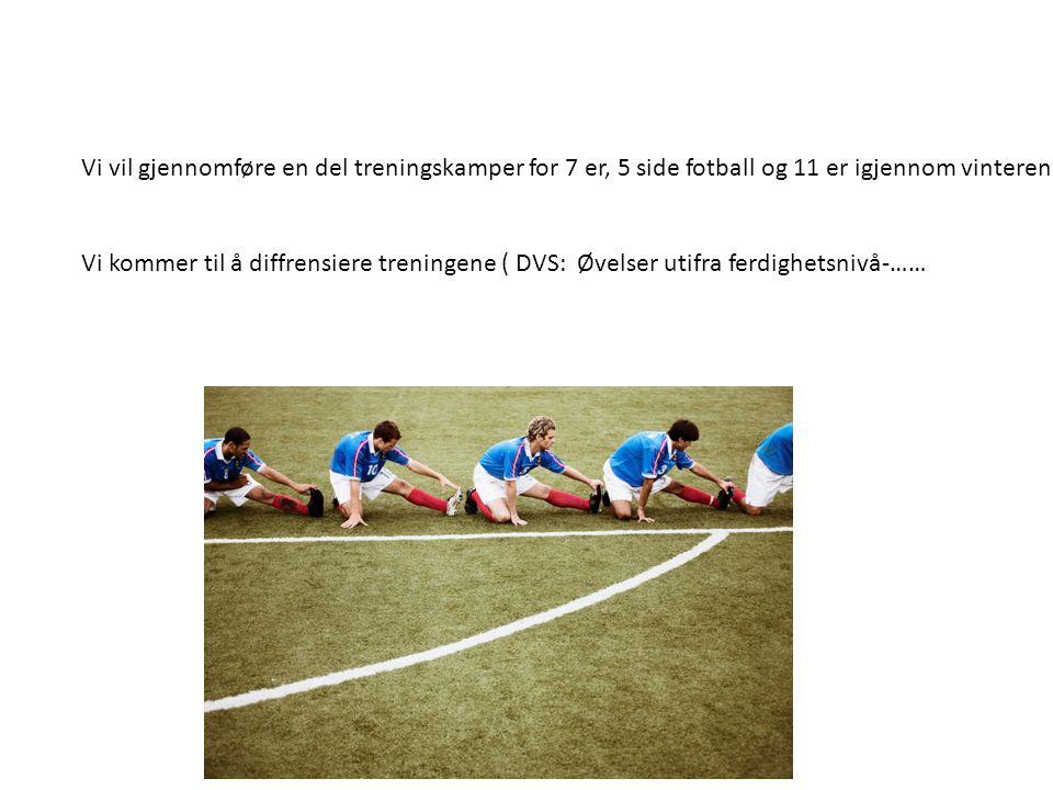 Vi vil gjennomføre en del treningskamper for 7 er, 5 side fotball og 11 er igjennom vinteren