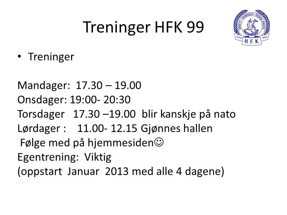 Treninger HFK 99 Treninger Mandager: 17.30 – 19.00