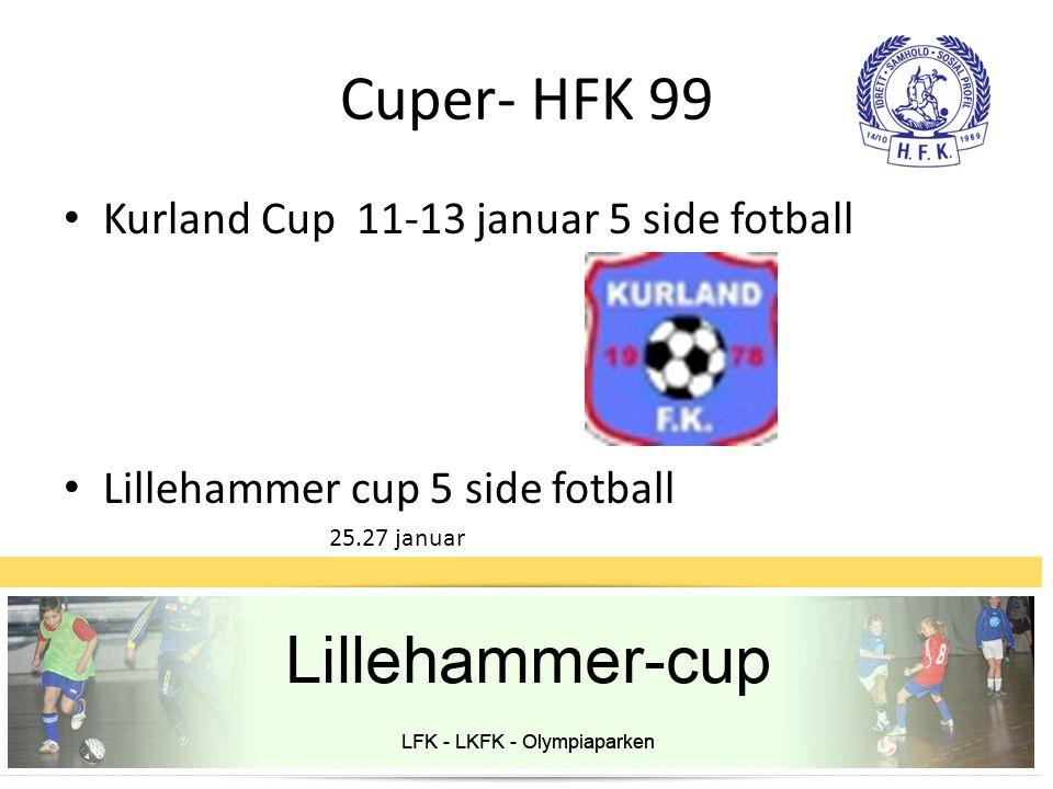 Cuper- HFK 99 Kurland Cup 11-13 januar 5 side fotball