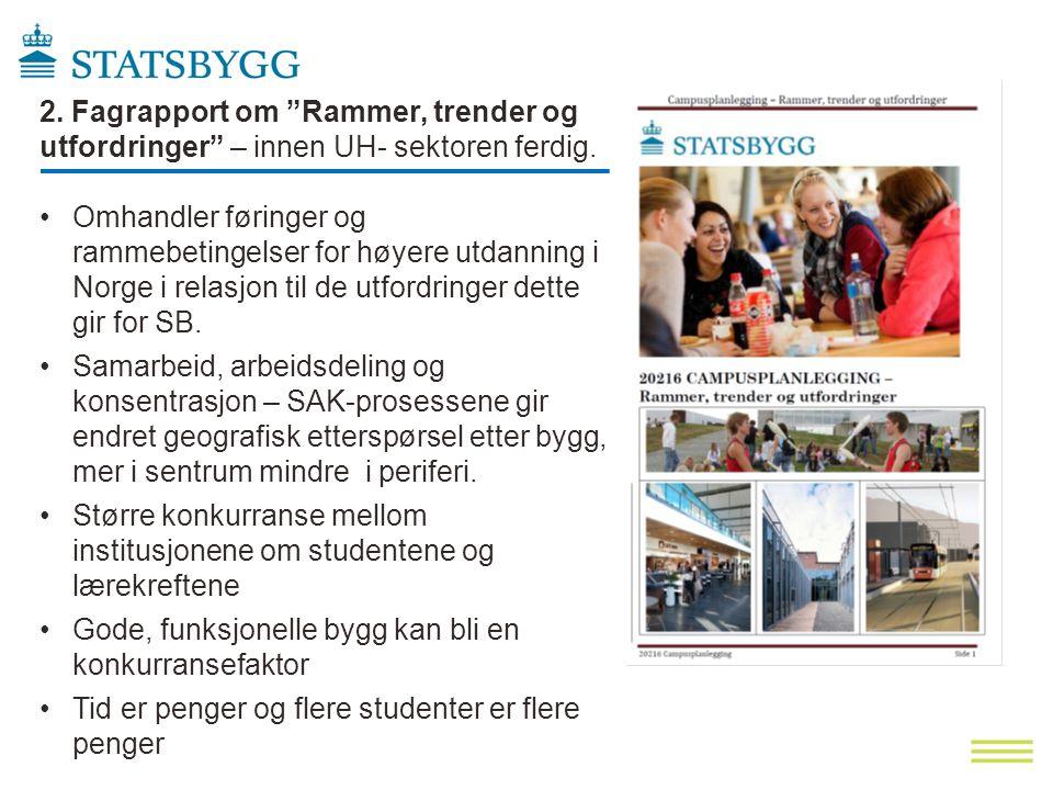 2. Fagrapport om Rammer, trender og utfordringer – innen UH- sektoren ferdig.