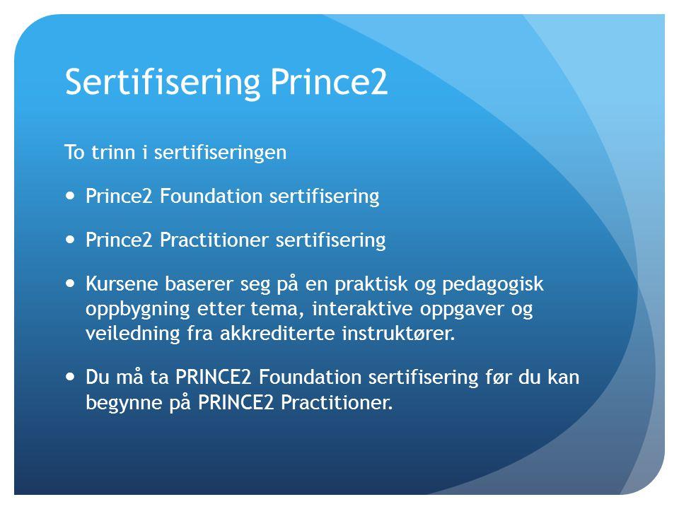 Sertifisering Prince2 To trinn i sertifiseringen