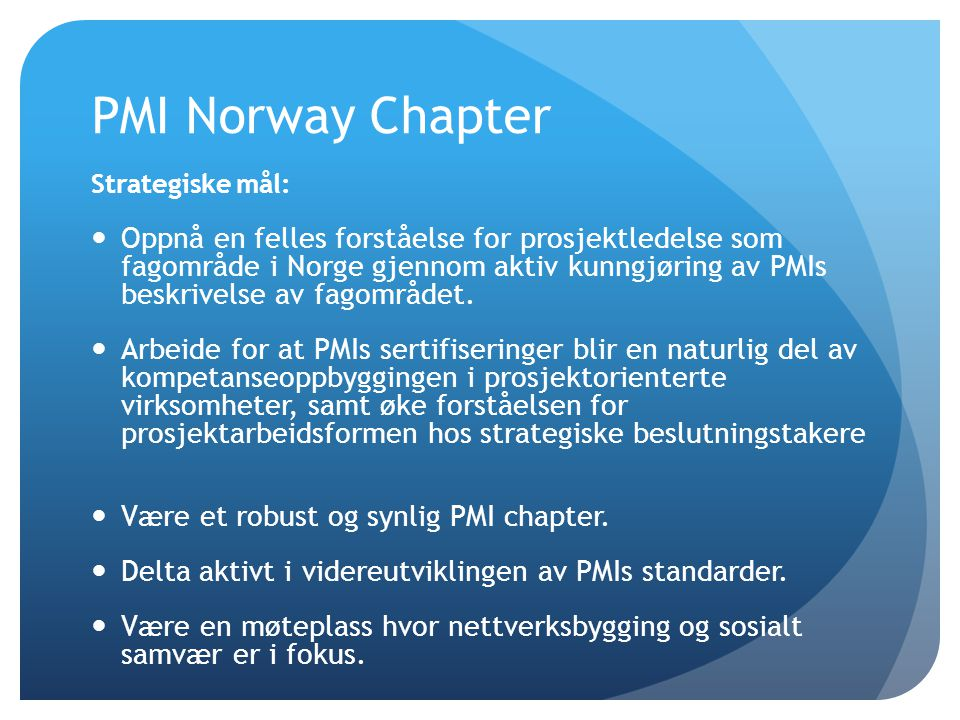 PMI Norway Chapter Strategiske mål: