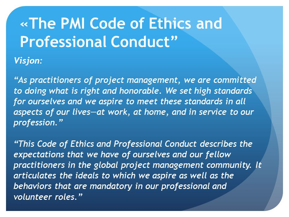 «The PMI Code of Ethics and Professional Conduct