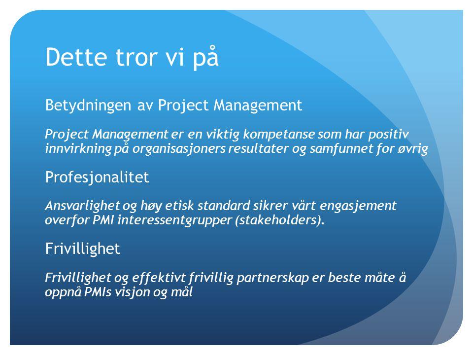 Dette tror vi på Betydningen av Project Management Profesjonalitet