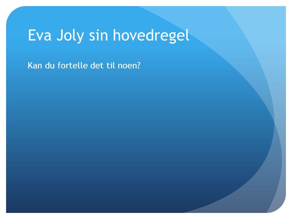 Eva Joly sin hovedregel