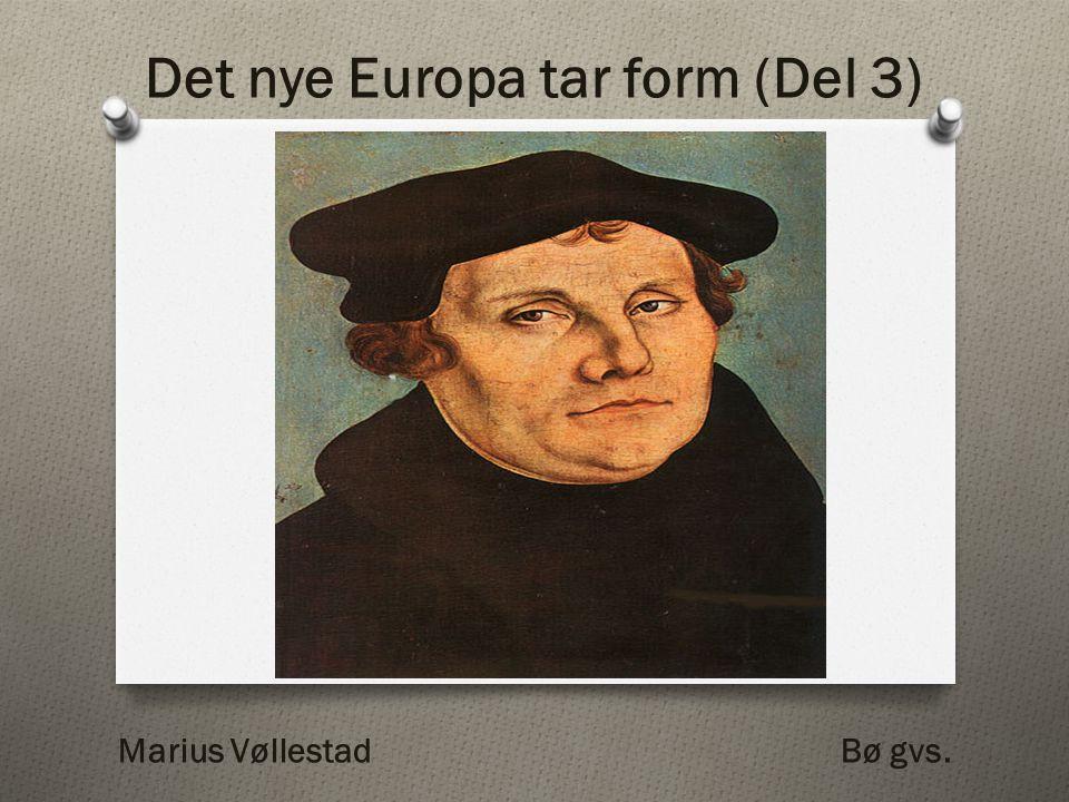 Det nye Europa tar form (Del 3) Marius Vøllestad Bø gvs.