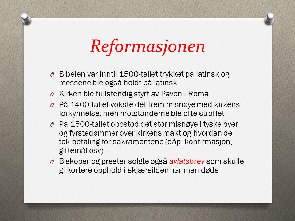 Reformasjonen Bibelen var inntil 1500-tallet trykket på latinsk og messene ble også holdt på latinsk.