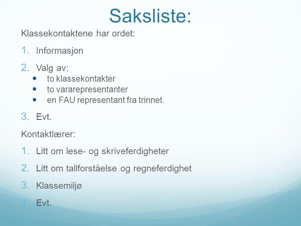 Saksliste: Klassekontaktene har ordet: Informasjon Valg av: Evt.
