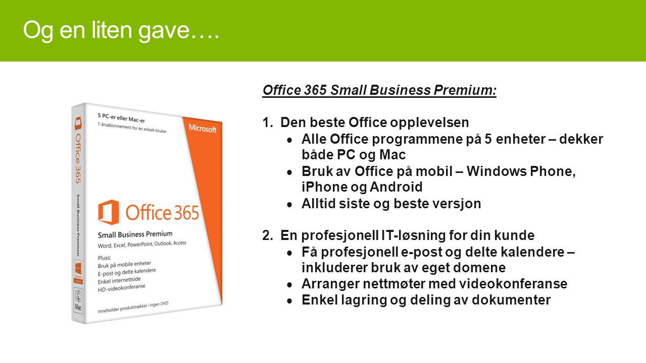 Og en liten gave…. Office 365 Small Business Premium:
