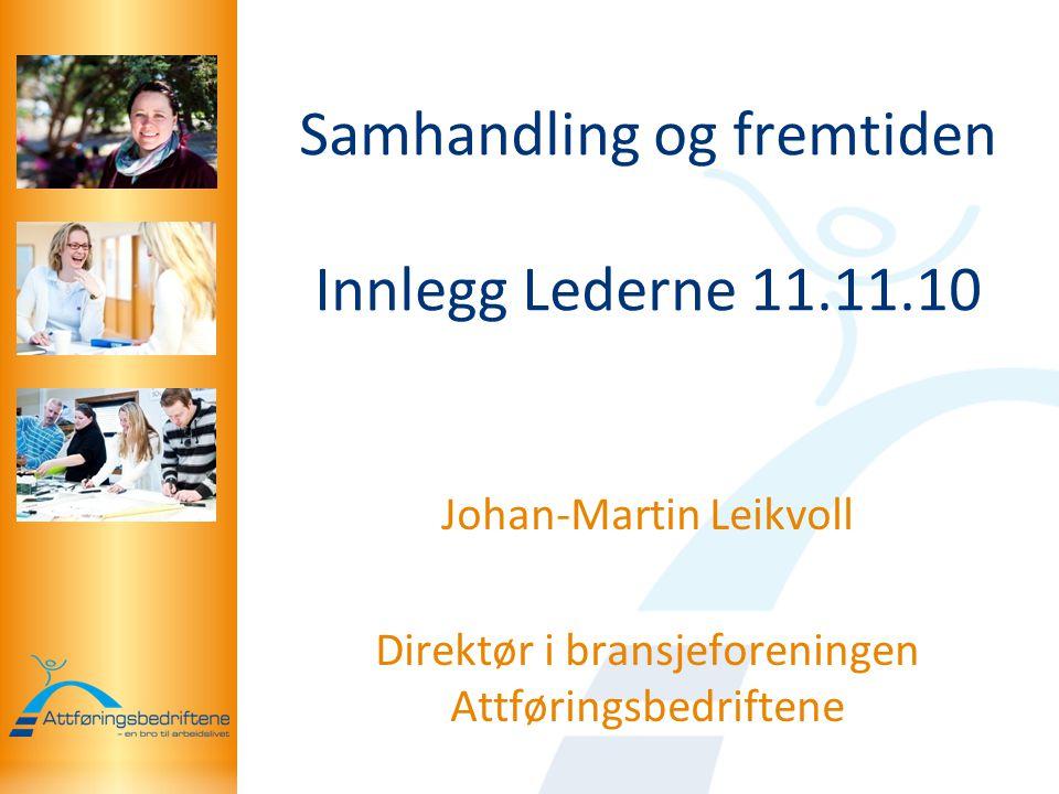Samhandling og fremtiden Innlegg Lederne 11.11.10