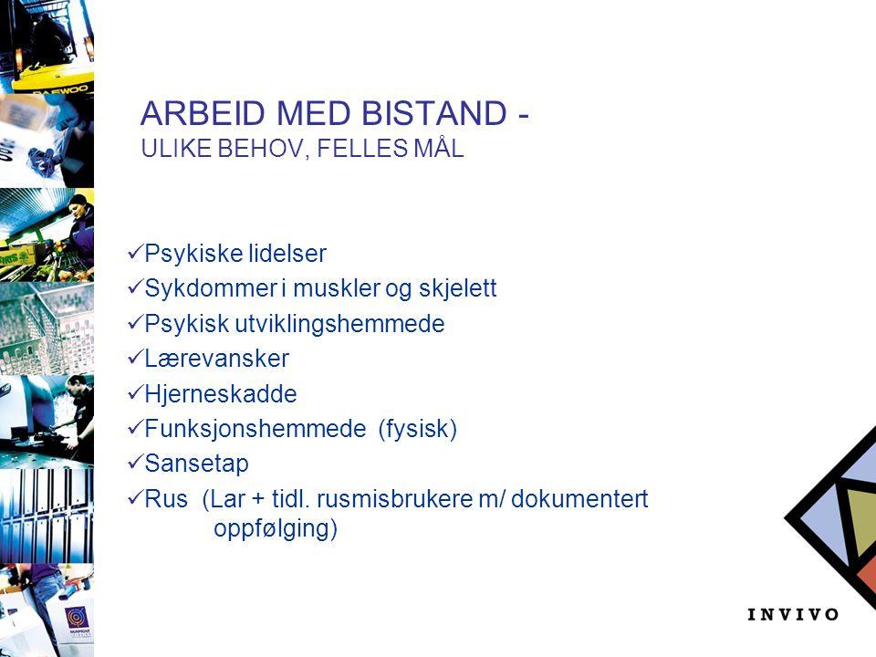 ARBEID MED BISTAND - ULIKE BEHOV, FELLES MÅL