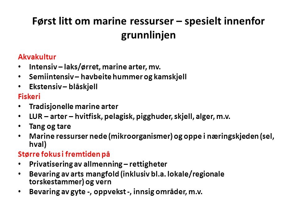Først litt om marine ressurser – spesielt innenfor grunnlinjen