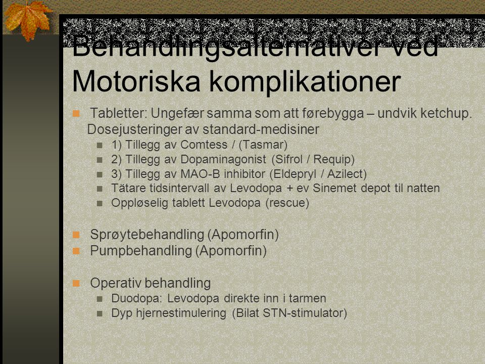 Behandlingsalternativer ved Motoriska komplikationer