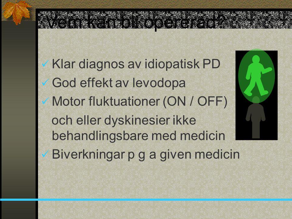 Vem kan bli opererad Klar diagnos av idiopatisk PD