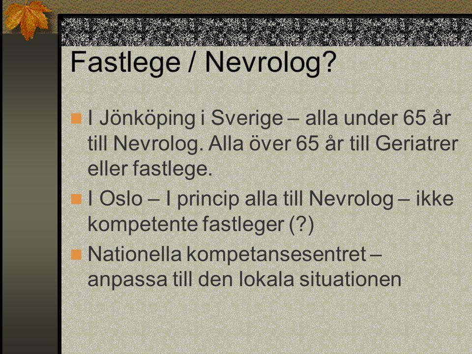 Fastlege / Nevrolog I Jönköping i Sverige – alla under 65 år till Nevrolog. Alla över 65 år till Geriatrer eller fastlege.
