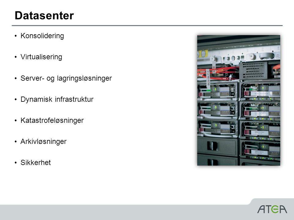 Datasenter Konsolidering Virtualisering Server- og lagringsløsninger